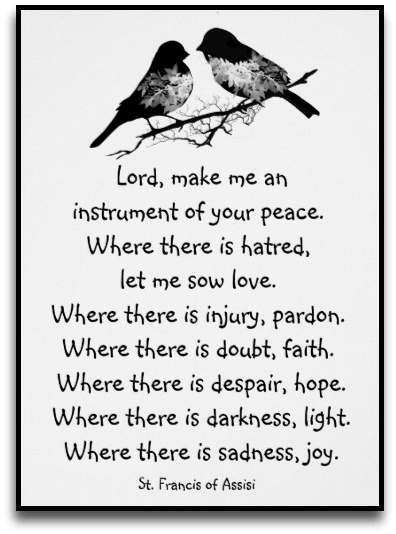 St Francis of Assisi prayer.